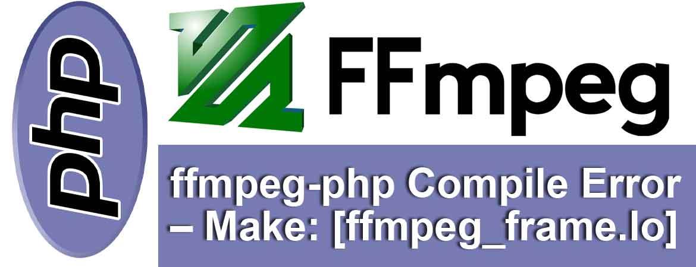 ffmpeg-php Compile Error - Make: *** [ffmpeg_frame lo] Error 1