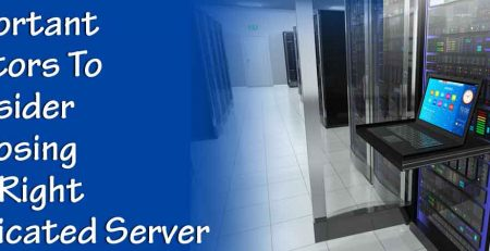 Important-Factors-To-Consider-Choosing-The-Right-Dedicated-Server