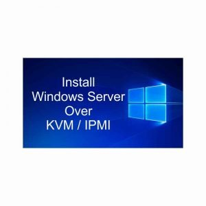 Install-Windows-Server-over-KVM-IPMI